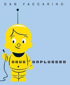 Doug Unplugged!-1