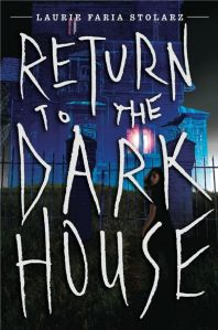 Return-to-the-Dark-House-Laurie-Faria-Stolarz